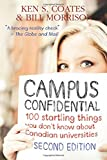 Coates, Ken S.: Campus Confidential: 100 startling things you don't know about Canadian universities (Second Edition)