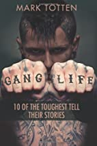 Gang Life: 10 of the toughest tell their…