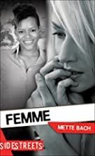 Femme (Lorimer SideStreets) by Mette Bach