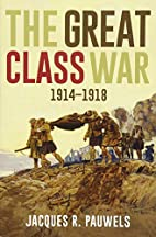 The Great Class War 1914-1918 by Jacques R.…