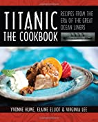 Titanic: The Cookbook: Recipes from the Era…