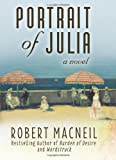MacNeil, Robert: Portrait of Julia: A Novel