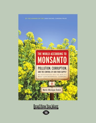 the-world-according-to-monsanto-pollution-corruption-and-the-control-of-our-food-supply