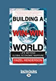 Henderson, Hazel: Building a Win-Win World: Life Beyond Global Economic Warfare