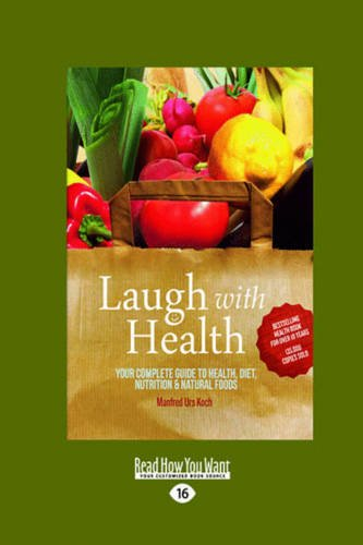 laugh-with-health-your-complete-guide-to-health-diet-nutrition-and-natural-foods