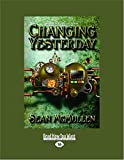 McMullen, Sean: Changing Yesterday