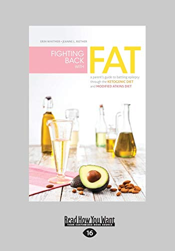 fighting-back-with-fat-a-parents-guide-to-battling-epilepsy-through-the-ketogenic-diet-and-modified-atkins-diet