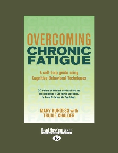 overcoming-chronic-fatigue-a-self-help-guide-using-cognitive-behavioral-techniques-large-print-16pt