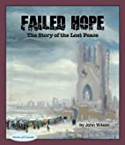 Failed Hope: The Story of the Lost Peace…