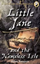 Little Jane and the Nameless Isle: A Little…