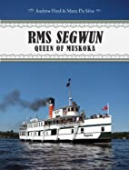 RMS Segwun: Queen of Muskoka by Andrew Hind