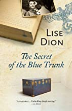 The Secret of the Blue Trunk by Lise Dion