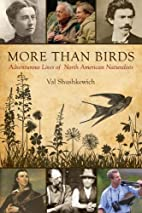 More Than Birds: Adventurous Lives of North…