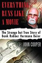 Everything Runs Like a Movie: The Strange…