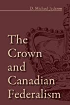 The Crown and Canadian Federalism by D.…