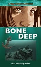 Bone Deep: A Peggy Henderson Adventure by…