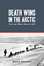 Death Wins in the Arctic: The Lost Winter…