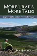 More Trails, More Tales: Exploring Canada's…