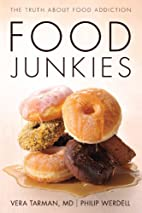 Food Junkies: The Truth About Food Addiction…