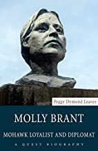 Molly Brant: Mohawk Loyalist and Diplomat…