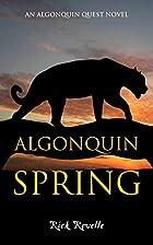 Algonquin Spring: An Algonquin Quest Novel…