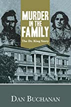 Murder in the Family: The Dr. King Story by…