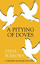 A Pitying of Doves by Steve Burrows