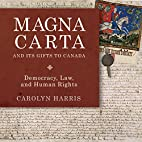 Magna Carta and Its Gifts to Canada:…