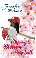 Cherry Blossom Baseball: A Cherry Blossom…