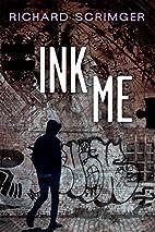 Ink Me by Richard Scrimger