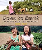 Down To Earth: How Kids Help Feed the World…