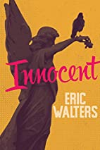 Innocent (Secrets) by Eric Walters