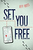 Set You Free by Jeff Ross