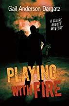 Playing With Fire: A Claire Abbott Mystery…