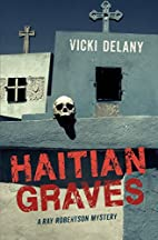 Haitian Graves: A Ray Robertson Mystery…