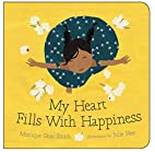 My Heart Fills with Happiness by Monique…