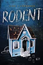 Rodent by Lisa Lawrence