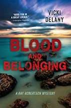 Blood and Belonging: A Ray Robertson Mystery…
