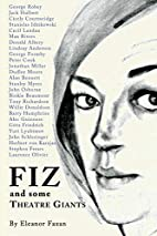 Fiz: And Some Theatre Giants by Eleanor…