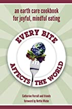 Every Bite Affects the World - an Earth Care…