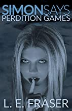 Perdition Games: Simon Says by L. E. Fraser