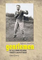Fighters Should be Gentlemen - The Story of…
