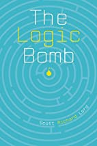 The Logic Bomb by Scott Richard Lord