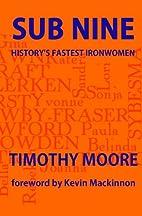 Sub Nine: History's Fastest Ironwomen…