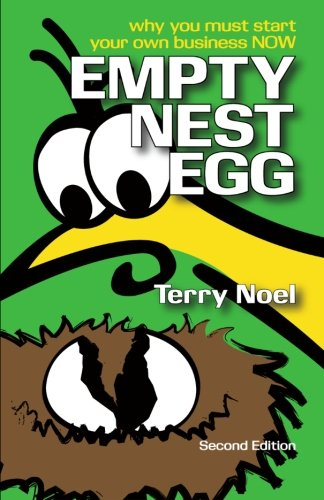 empty-nest-egg-second-edition-why-you-must-start-your-own-business-now