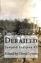 Derailed: Inwood Indiana #3 by Glenn