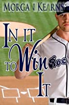 In It To Win It by Morgan Kearns