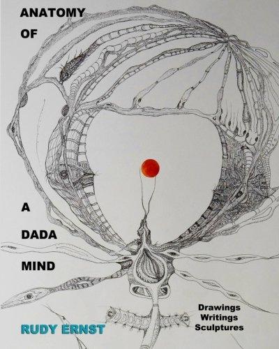 anatomy-of-a-dada-mind-drawings-writings-sculptures