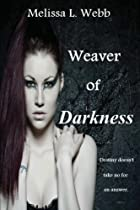 Weaver of Darkness by Melissa L. Webb