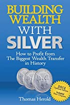 Building Wealth with Silver: How to Profit…